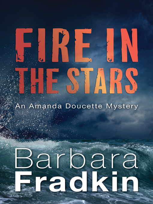 Title details for Fire in the Stars by Barbara Fradkin - Available