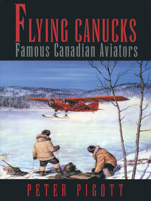 Title details for Flying Canucks by Peter Pigott - Available