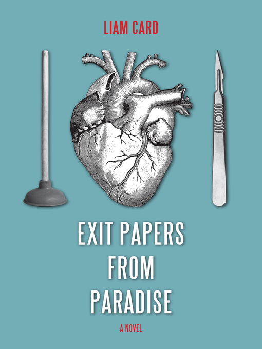 Title details for Exit Papers from Paradise by Liam Card - Available