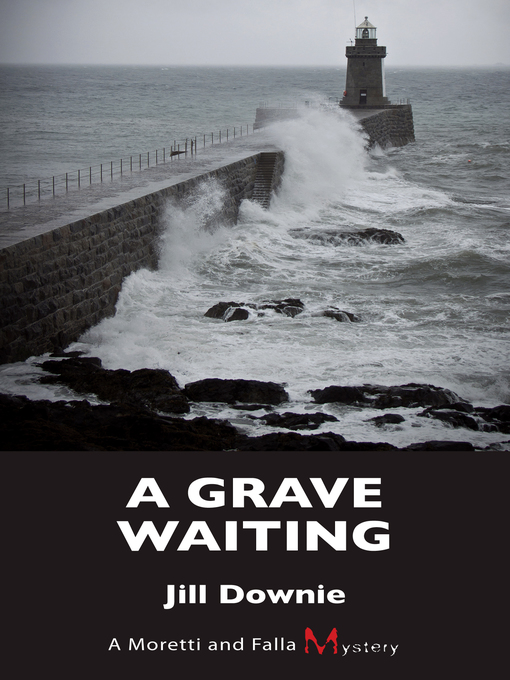 Title details for A Grave Waiting by Jill Downie - Available