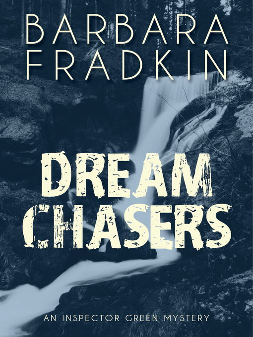 Title details for Dream Chasers by Barbara Fradkin - Wait list