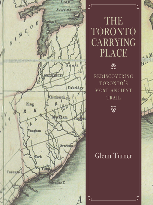 Title details for The Toronto Carrying Place by Glenn Turner - Available