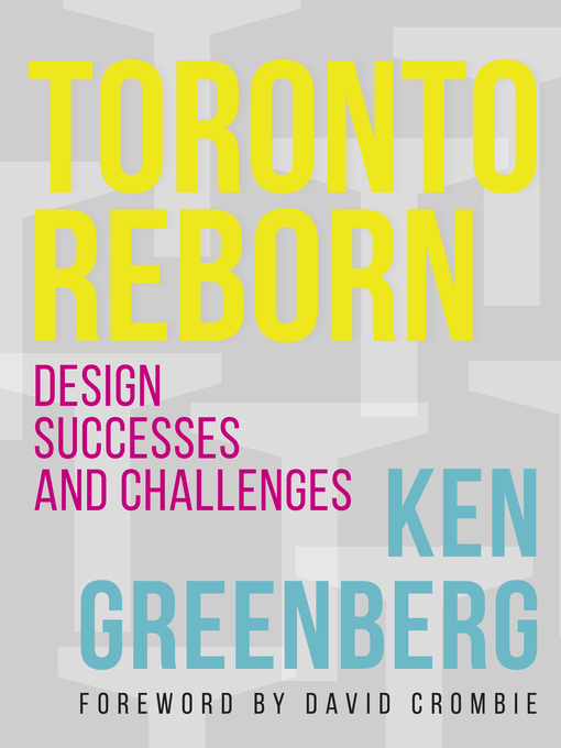 Title details for Toronto Reborn by Ken Greenberg - Available