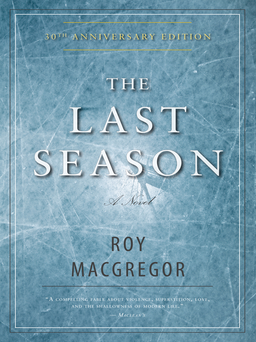 Title details for The Last Season by Roy MacGregor - Available