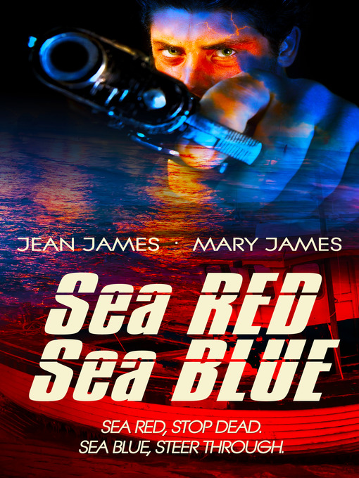 Title details for Sea Red, Sea Blue by Jean James - Available