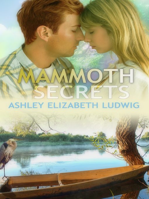 Title details for Mammoth Secrets by Ashley Elizabeth Ludwig - Available