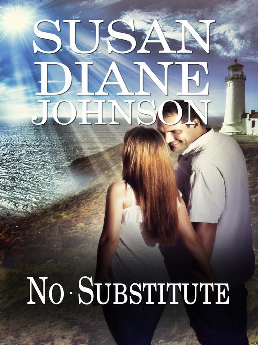 Title details for No Substitute by Susan Diane Johnson - Wait list