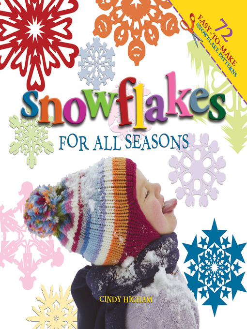 Title details for Snowflakes for All Seasons by Cindy Higham - Available