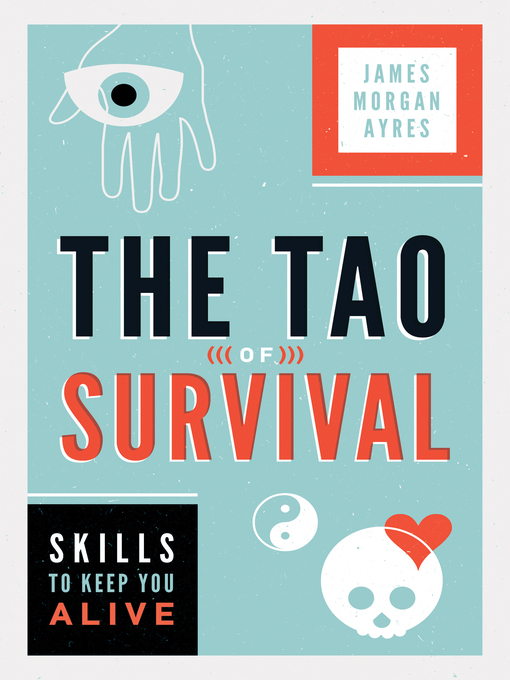 Title details for The Tao of Survival by James Morgan Ayres - Available