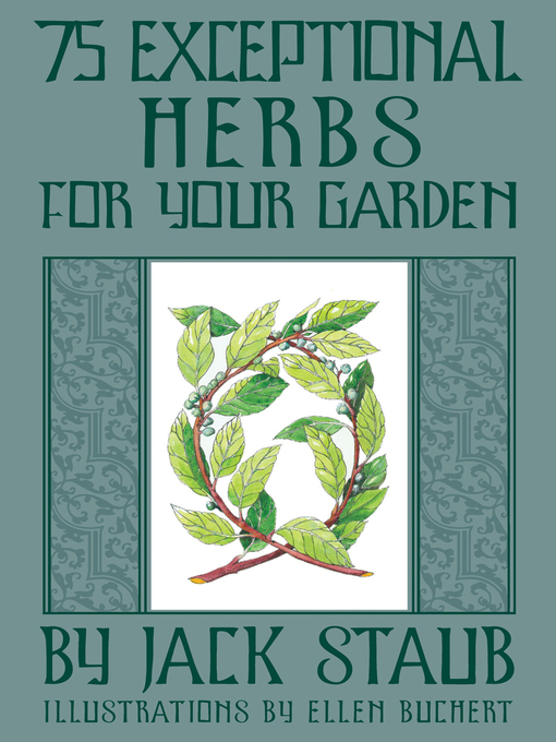 Title details for 75 Exceptional Herbs for Your Garden by Jack Staub - Available