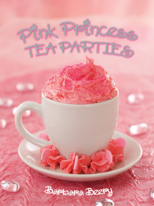 Title details for Pink Princess Tea Parties by Barbara Beery - Available