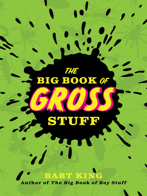 Title details for The Big Book of Gross Stuff by Bart King - Available