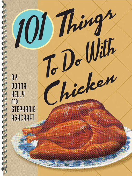Title details for 101 Things to do with Chicken by Donna Meeks Kelly - Available