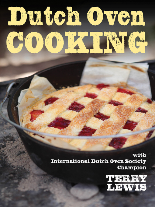 Dutch oven cooking indianapolis public library overdrive for Award winning dutch oven dessert recipes