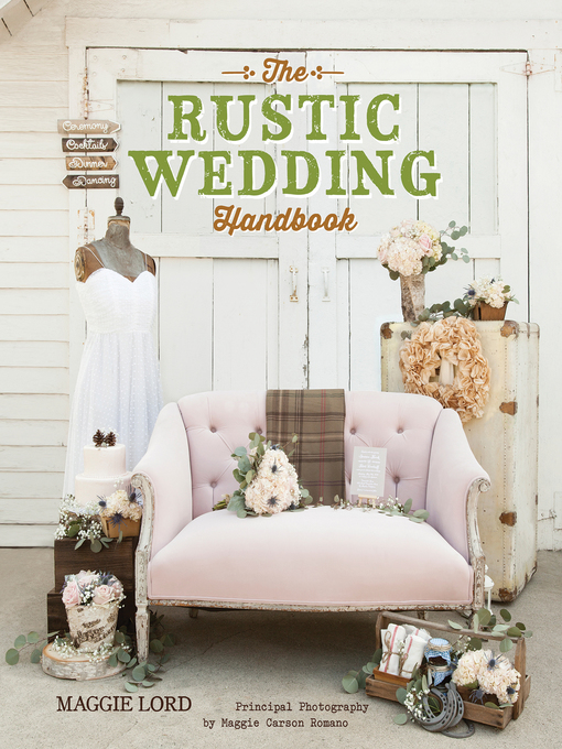 Title details for The Rustic Wedding Handbook by Maggie Lord - Available