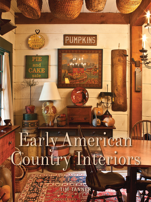 Title details for Early American Country Interiors by Tim Tanner - Available