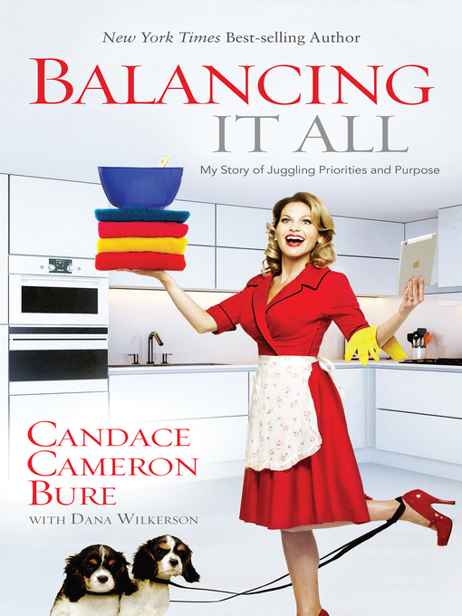 Title details for Balancing It All by Candace Cameron Bure - Available
