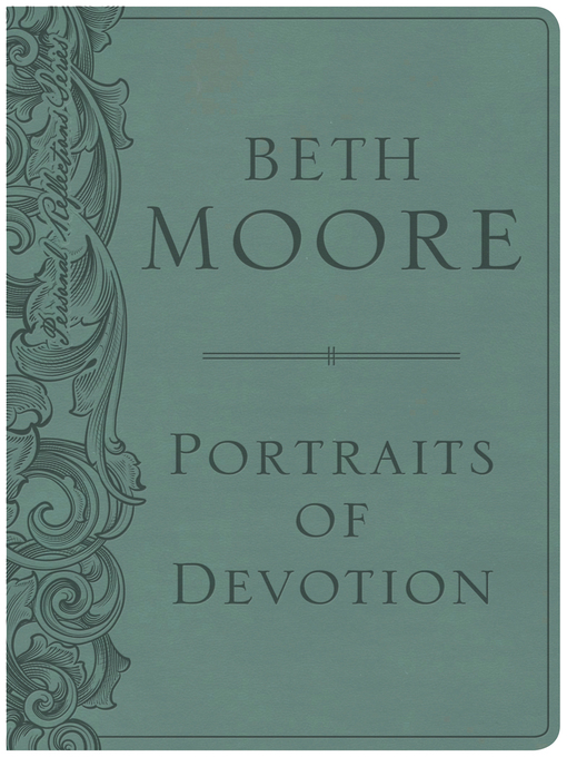 Title details for Portraits of Devotion by Beth Moore - Wait list