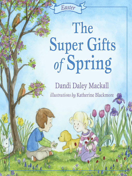 Title details for The Super Gifts of Spring by Dandi Mackall - Available