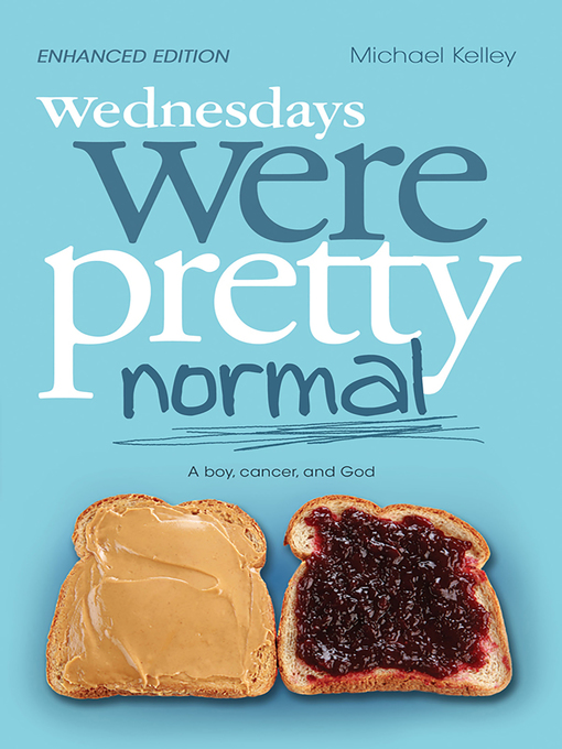 Title details for Wednesdays were Pretty Normal by Michael Kelley - Available