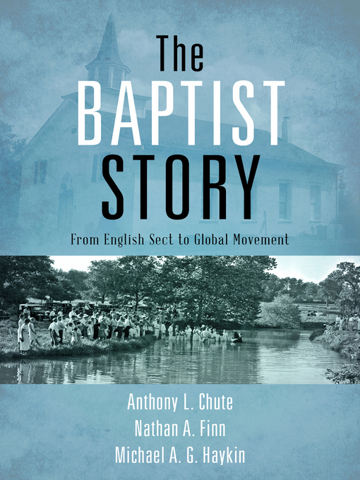 Title details for The Baptist Story by Anthony L. Chute - Available