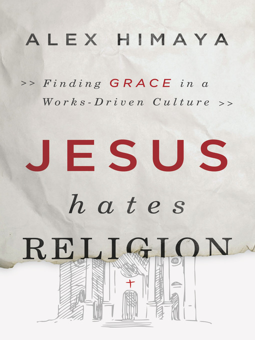 Title details for Jesus Hates Religion by Alex Himaya - Wait list