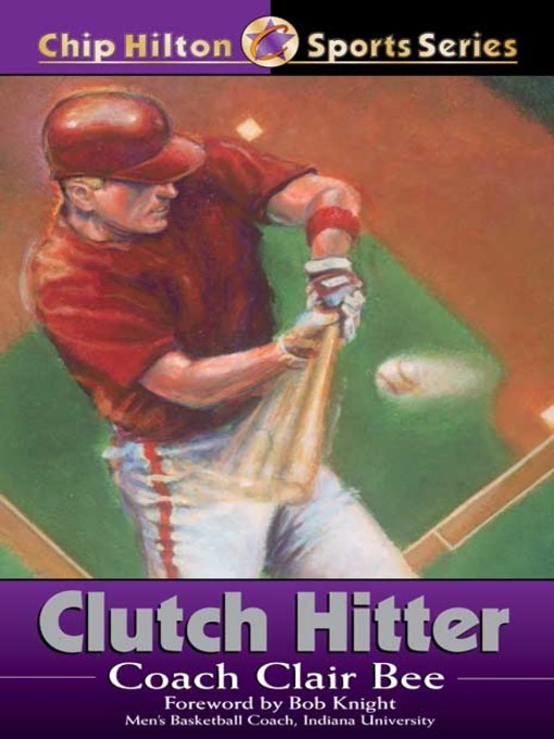 Title details for Clutch Hitter by Clair Bee - Available