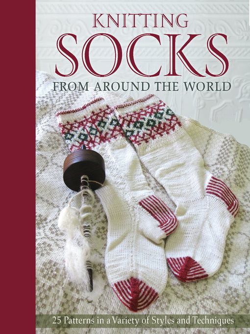 Title details for Knitting Socks from Around the World by Kari Cornell - Available