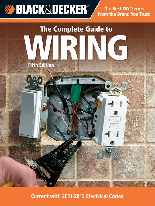 Title details for Black & Decker The Complete Guide to Wiring by Editors of CPi - Available