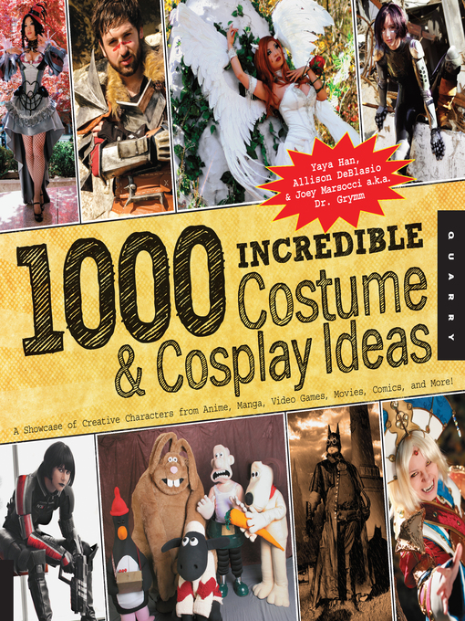 Title details for 1,000 Incredible Costume and Cosplay Ideas by Yaya Han - Available