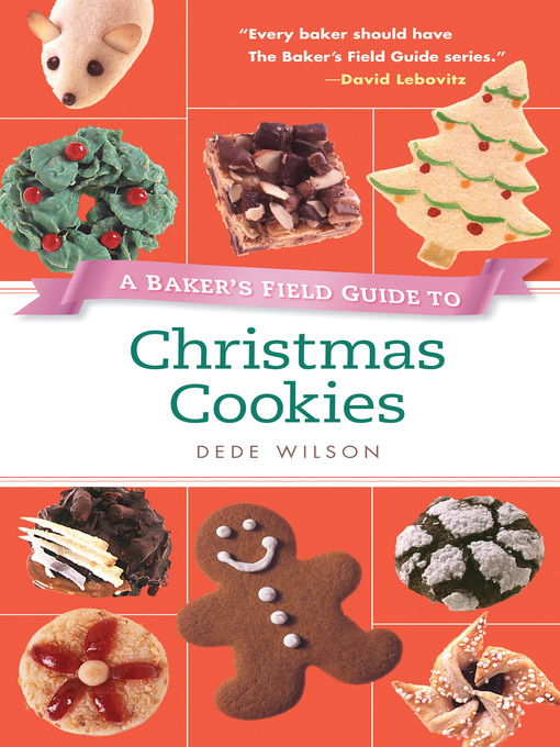 Title details for A Baker's Field Guide to Christmas Cookies by Dede Wilson - Available