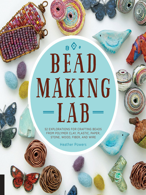 Title details for Bead-Making Lab by Heather Powers - Available