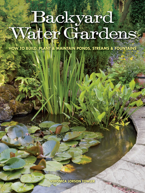 Title details for Backyard Water Gardens by Veronica L. Fowler - Available