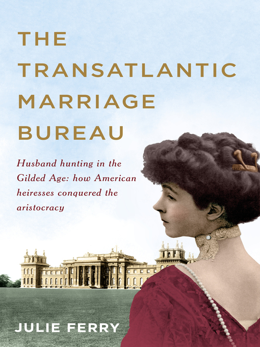 Title details for The Transatlantic Marriage Bureau by Julie Ferry - Wait list