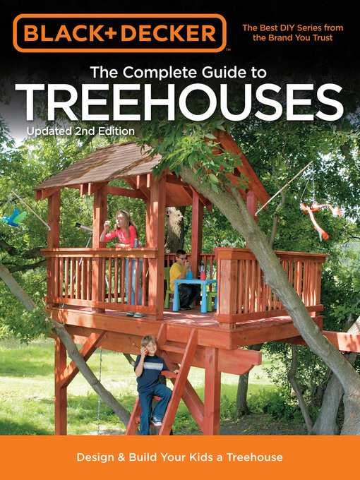 Title details for Black & Decker the Complete Guide to Treehouses by Philip Schmidt - Available