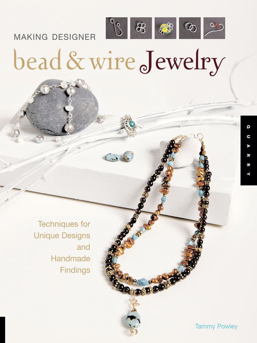 Making Designer Bead & Wire Jewelry - OK Virtual Library - OverDrive