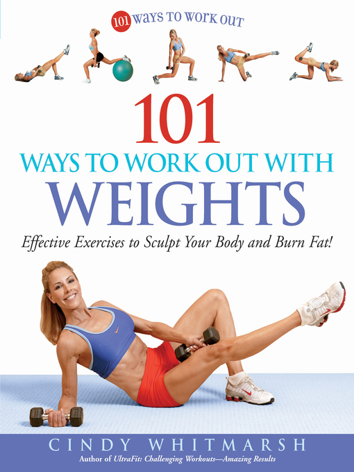 Title details for 101 Ways to Work Out with Weights by Cindy Whitmarsh - Available