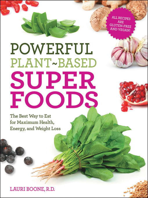 Title details for Powerful Plant-Based Superfoods by Lauri Boone - Available