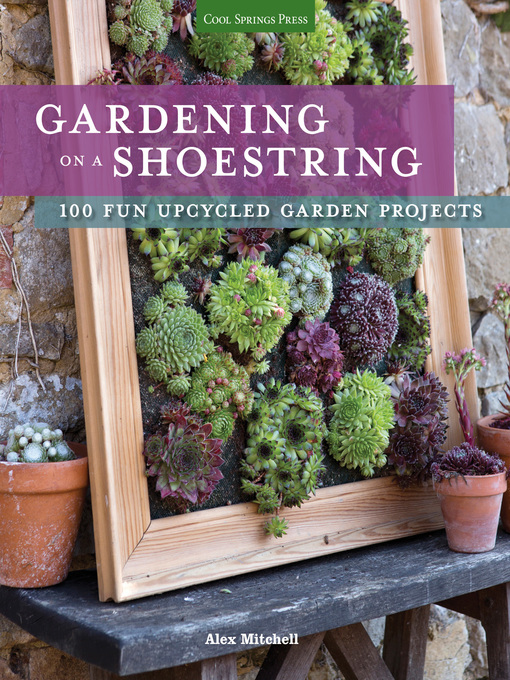 Title details for Gardening on a Shoestring by Alex Mitchell - Available