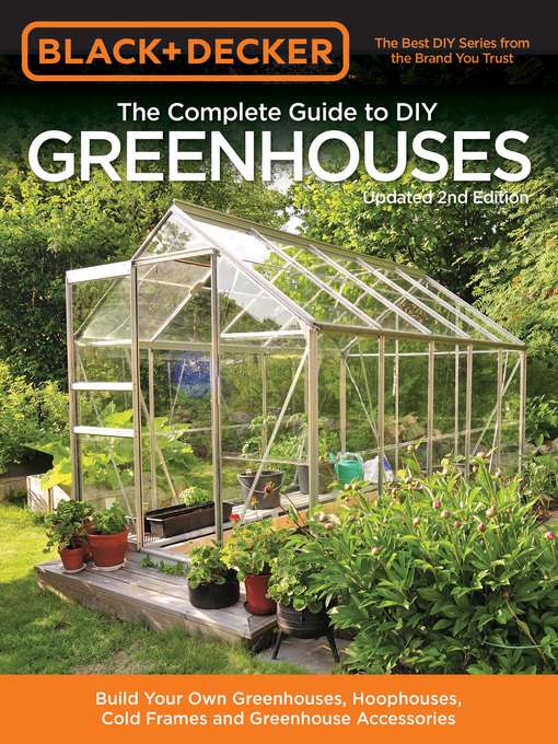 Cover of Black & Decker The Complete Guide to DIY Greenhouses
