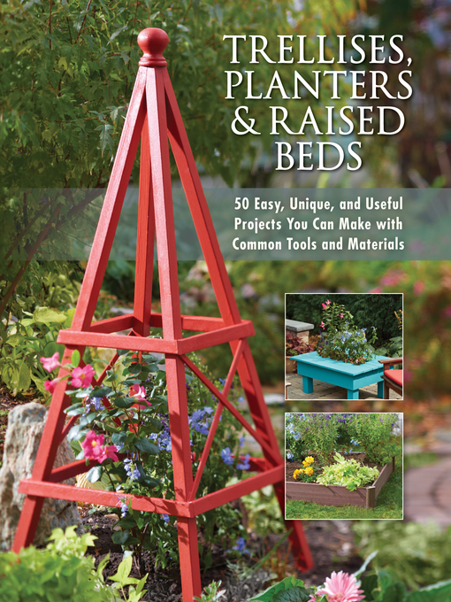Title details for Trellises, Planters & Raised Beds by Editors of Cool Springs Press - Wait list