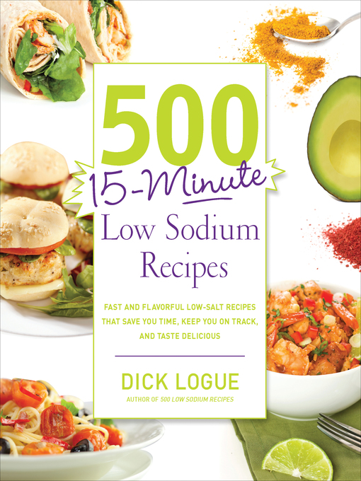 Title details for 500 15-Minute Low Sodium Recipes by Dick Logue - Wait list
