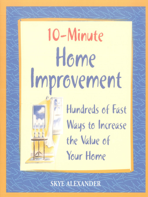 Title details for 10-Minute Home Improvement by Skye Alexander - Available