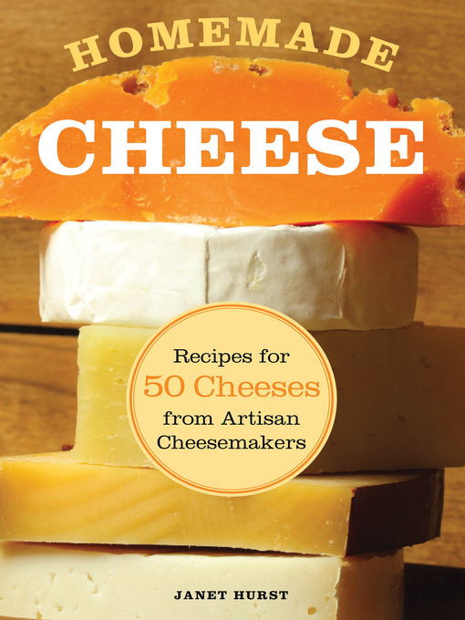 Title details for Homemade Cheese by Janet Hurst - Available