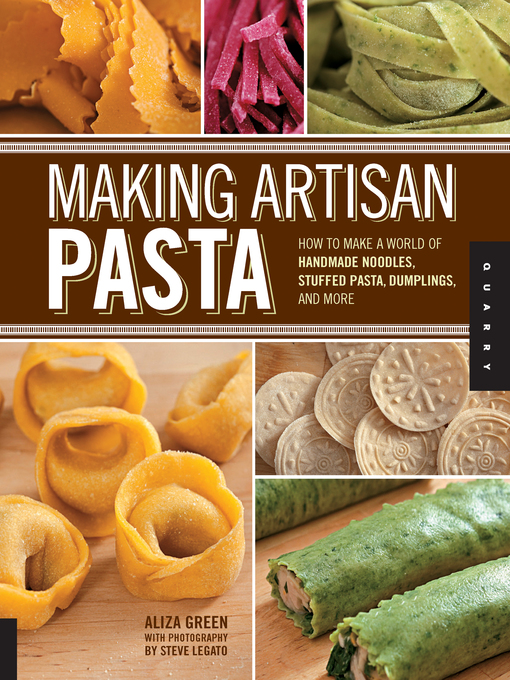 Title details for Making Artisan Pasta by Aliza Green - Wait list