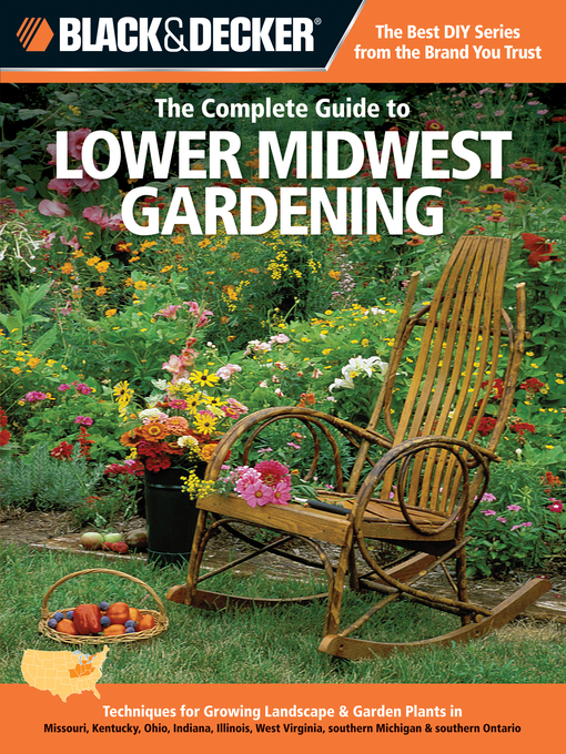 Title details for Black & Decker the Complete Guide to Lower Midwest Gardening by Lynn M. Steiner - Available