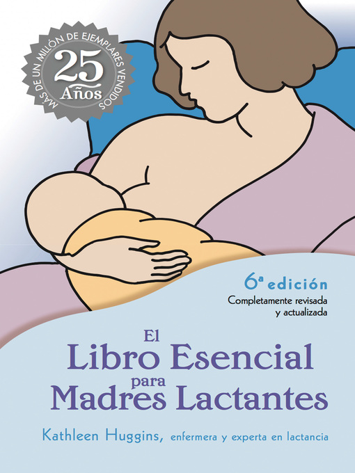 Title details for El Libro Esencial para Madres Lactantes by Kathleen Huggins - Available