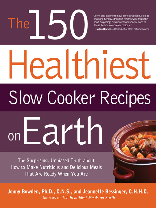 Title details for The 150 Healthiest Slow Cooker Recipes on Earth by Jonny Bowden - Wait list