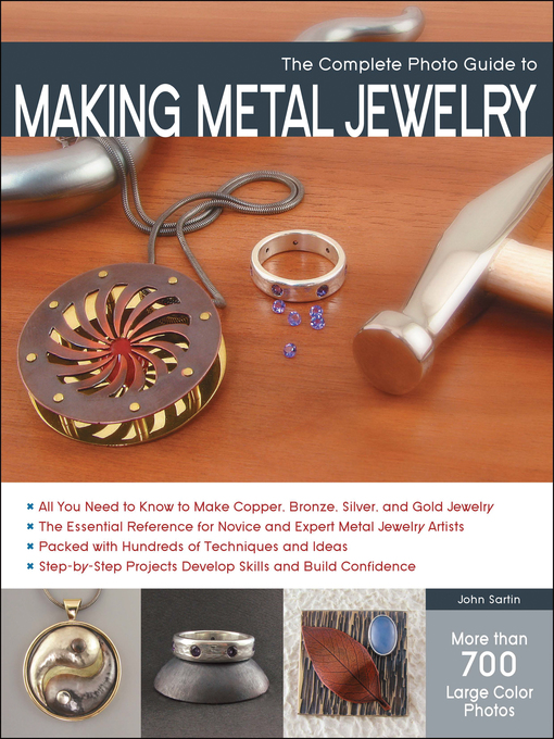 Title details for The Complete Photo Guide to Making Metal Jewelry by John Sartin - Available