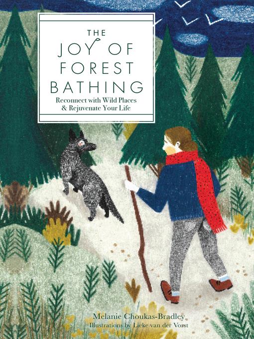 Title details for The Joy of Forest Bathing by Melanie Choukas-Bradley - Wait list